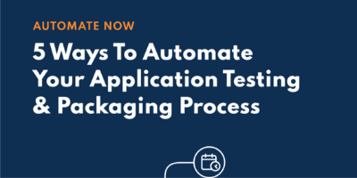 5 Ways To Automate Your Application Testing & Packaging Process Resource Tile
